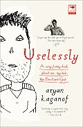 Uselessly: A Very Funny Book about Me, My Dad, the Devil and God