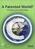 A Patented World?: Privatisation of Life and Knowledge