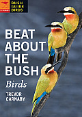 Beat about the Bush: Birds (Bush Guide Birds)