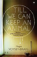 Till We Can Keep an Animal