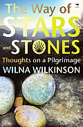The Way of Stars and Stones: Thoughts on a Pilgrimage