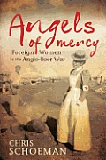 Angels of mercy; foreign women in the Anglo-Boer War