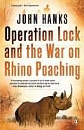 Operation Lock and the War on Rhino Poaching