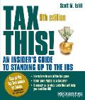 Tax This!: An Insider's Guide to Standing Up to the IRS