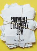 Snowball, Dragonfly, Jew