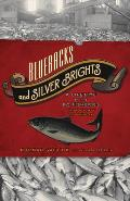 Bluebacks and Silver Brights: A Lifetime in the BC Fisheries from Bounty to Plunder