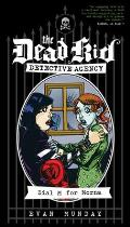 Dial M for Morna: The Dead Kid Detective Agency #2 (Dead Kid Detective Agency)