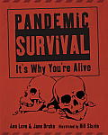 Pandemic Survival: It's Why...