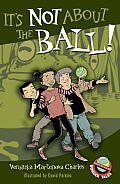 It's Not about the Ball! (Easy-To-Read Wonder Tales)