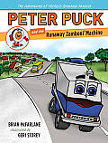 Peter Puck and the Runaway Zamboni Machine (Adventures of Hockey's Greatest Mascot)