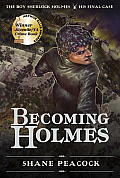 Becoming Holmes The Boy Sherlock Holmes His Final Case