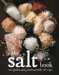 The Salt Book: Your Guide to Salting Wisely and Well, with Recipes Cover