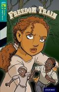 Oxford Reading Tree Treetops Graphic Novels: Level 16: Freedom Train