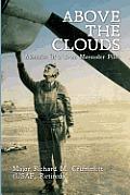 Above the Clouds: Memoirs of A B-26 Marauder Pilot