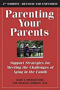 Parenting Your Parents: Support Strategies for Meeting the Challenge of Aging in America