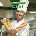 I Want to Be a Chef (I Want to Be)