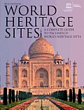 World Heritage Sites A Complete Guide to 936 UNESCO World Heritage Sites Revised & Updated 4th Edition