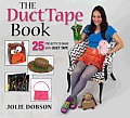 Duct Tape Book 25 Projects to Make with Duct Tape