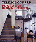 How to Live in Small Spaces Design Furnishing Decoration & Detail for the Smaller Home 2nd Edition