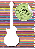 Rock Chronicles: Every Legend, Every Line-Up, Every Look