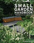 Royal Horticultural Society Small Garden Handbook Making the Most of Your Outdoor Space