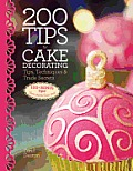 200 Tips for Cake Decorating:...