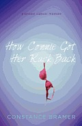 How Connie Got Her Rack Back: A Breast Cancer Memoir