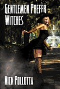Gentlemen Prefer Witches: A Fantasy Novel By Nick Pollotta by Nick Pollotta