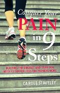 Conquer Your Pain in 9 Steps: Building the Mindset and Team You Need to Suffer Less and Achieve More