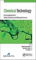 Chemical Technology: Key Developments in Applied Chemistry, Biochemistry and Materials Science