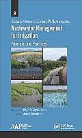 Wastewater Management for Irrigation: Principles and Practices