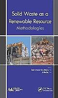 Solid Waste as a Renewable Resource: Methodologies