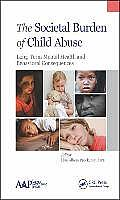 The Societal Burden of Child Abuse: Long-Term Mental Health and Behavioral Consequences