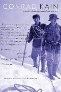 Conrad Kain Letters from a Wandering Mountain Guide 1906 1933