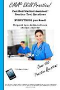 CMA Skill Practice! Practice Test Questions for the Certified Medical Assistant Test
