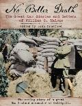 No Better Death: The Great War Diaries and Letters of William G. Malone - The Moving Story of a Great New Zealand Commander at Gallipol