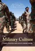 On Military Culture: Theory, Practice and African Armed Forces