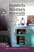 Hostels, Homes, Museum: Memorialising Migrant Labour Pasts in Lwandle, South Africa