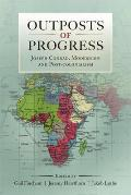 Outposts of Progress: Joseph Conrad, Modernism and Post-Colonialism
