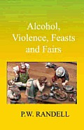 Alcohol, Violence, Feasts and Fairs