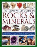 The Illustrated Guide to Rocks & Minerals: How to Find, Identify and Collect the World's Most Fascinating Specimens, Featuring Over 800 Stunning Photo