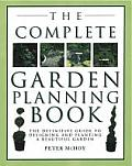 Complete Garden Planning Book The Definitive Guide to Designing & Planting a Beautiful Garden
