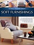Make Your Own Soft Furnishings: Cushions, Covers, Curtains