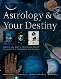 Astrology & Your Destiny: Discover Your Place in the Universe Through the Ancient Arts of Prediction and Divination