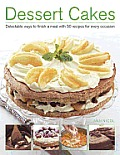 Dessert Cakes: Delectable Ways to Finish a Meal with 50 Recipes for Every Occasion