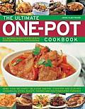The Ultimate One-Pot Cookbook: More Than 180 Simple Delicious One-Pot, Stove-Top and Clay-Pot Casseroles, Stews, Roasts, Tagines and Mouthwatering Pu