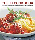 Chilli Cookbook: Over 150 Delicious Recipes Shown in 250 Sizzling Photographs