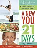 A New You in 21 Days: A Three-Week Regime with Instant Impact; Easy-To-Follow with Long-Lasting Results