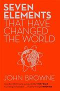 Seven Elements That Have Changed the World: Iron, Carbon, Gold, Silver, Uranium, Titanium, Silicon