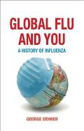 Global Flu & You A History of Influenza